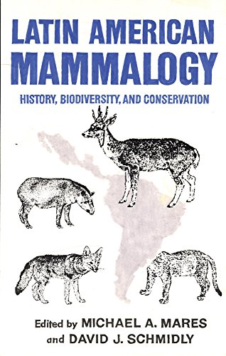 Latin American Mammalogy: History, Biodiversity, and Conservation (Oklahoma Museum of Natural History Publications)