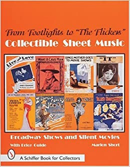 Book FROM FOOTLIGHTS TO THE FLICKERS COLLECTI: Broadway Shows and Silent Movies (Schiffer Book for Collectors)