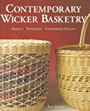 Contemporary Wicker Basketry: Projects, Techniques, Inspirational Designs
