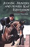 Judging Hunters and Hunter Seat Equitation 9780943955803