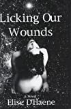 Licking Our Wounds, Elise D'Haene, 1877946818