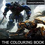Transformers the Colouring Book: Perfect colouring book for all transformers fans ! The dark knight, optimus prime, bumble bee, autobots, decepticons, ... Disney, Superhero, Christmas, gift, present