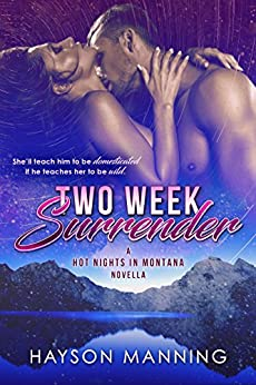 Two Week Surrender (Hot Nights in Montana  Book 1) by [Manning, Hayson]