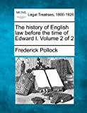 The history of English law before the time of Edward I. Volume 2 Of 2, Frederick Pollock, 1240194870
