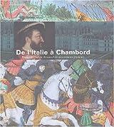 D'Italie à Chambord : François Ier