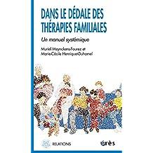 DANS LE DÉDALE DES THÉRAPIES FAMILIALES