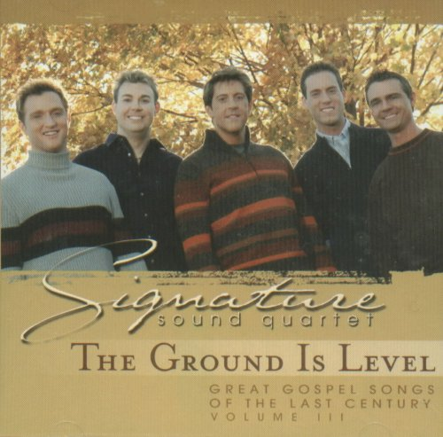 The Ground Is Level (Great Gospel Songs of the Last Century, Vol. 3) by SSQ Records