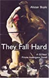 They Fall Hard, Alistair Boyle, 1888310588
