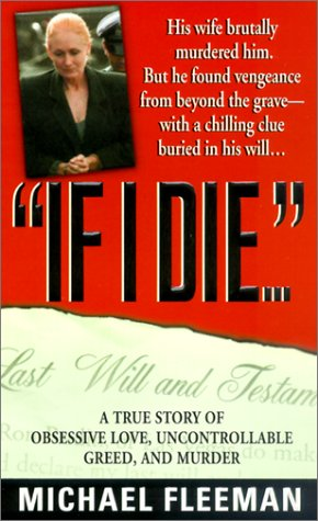 If I Die...: A True Story of Obsessive Love, Uncontrollable Greed, and Murder (St. Martin's True Crime Library) (Las Vegas Mart World)