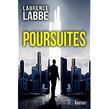 Poursuites: Thriller, suspense, action, médical, historique (French Edition)