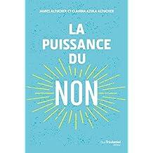 La puissance du non (French Edition)