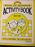 A Child's Book of Mormon Activity Book, Allan K. Burgess and Max H. Molgard, 0884946614