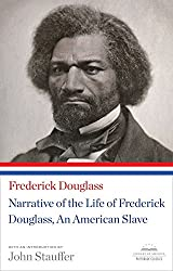 Narrative of the Life of Frederick Douglass, An American Slave: (Library of America Paperback Classic)