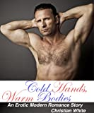 Cold Hands, Warm Bodies - An Erotic Modern Romance Story