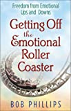 Getting Off the Emotional Roller Coaster: Freedom from Lifes Ups and Downs