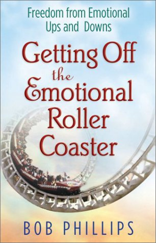Getting Off the Emotional Roller Coaster: Freedom from Life's Ups and Downs