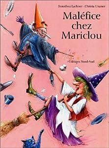 "Afficher ""Malefice chez mariclou"""
