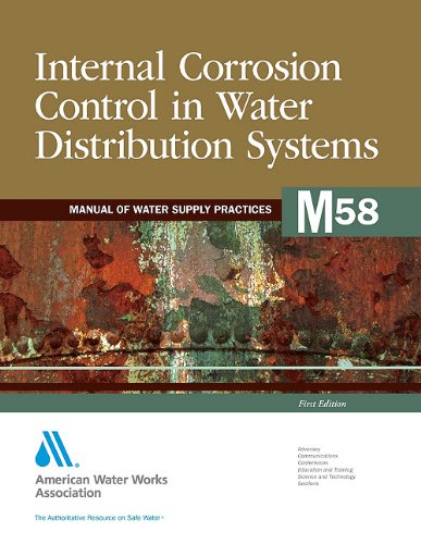 Internal Corrosion Control in Water Distribution Systems (M58): AWWA Manual of Practice