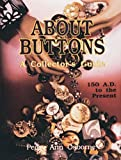 About Buttons: A Collector's Guide, 150 Ad to the Present