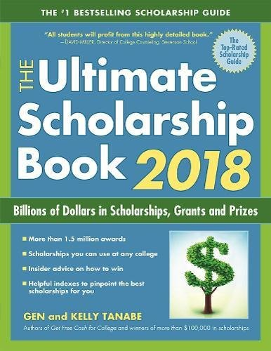 The Ultimate Scholarship Book 2018: Billions of Dollars in Scholarships, Grants and Prizes cover