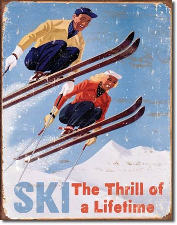 Ski - Thrill of a Lifetime Metal Tin Sign , (Ski Home Decor)