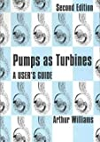Pumps as Turbines: A users guide