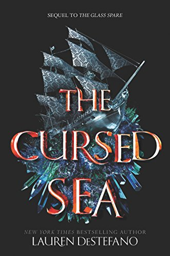 The Cursed Sea (Glass Spare Book 2) by [DeStefano, Lauren]