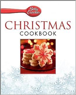 Betty Crocker S Christmas Cookbook Betty Crocker 9781572158443 Amazon Com Books