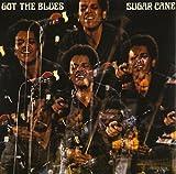Sugar Cane's Got The Blues