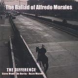Ballad of Alfredo Morales