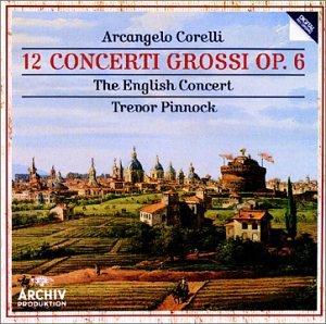 Arcangelo Corelli: Opus 6: Concerti Grossi