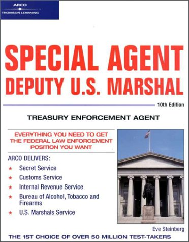 Special Agent: Deputy U.S. Marshal: Treasury Enforcement Agent 10/e (Arco Civil Service Test Tutor)