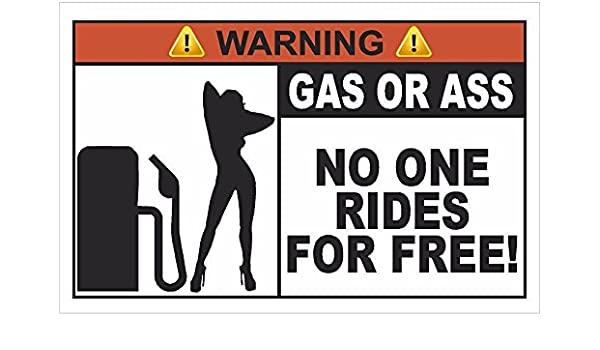 NO FREE RIDES Funny Warning Bumper Stickers Decals GAS GRASS OR ASS