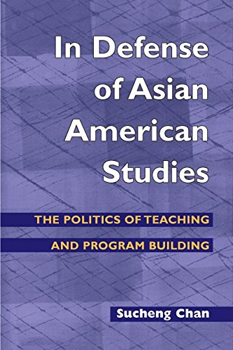 In Defense of Asian American Studies: The Politics of Teaching and Program Building (Asian American Experience) pdf epub