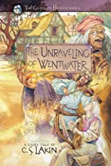 The Unraveling of Wentwater (The Gates of Heaven Series) Paperback