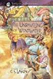 The Unraveling of Wentwater (The Gates of Heaven Series)