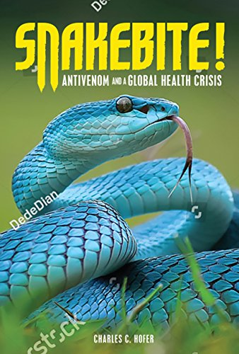 [BEST] Snakebite!: Antivenom and a Global Health Crisis<br />P.P.T