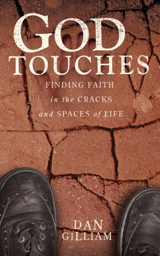 God Touches: Finding Faith in the Cracks and Spaces of My Life