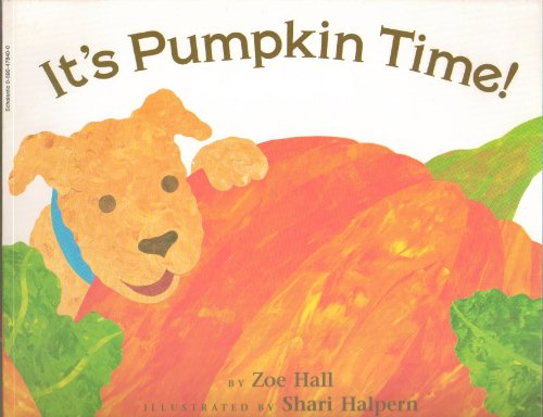 It's Pumpkin Time - When Is the Very Best Time to Start Getting Ready for Halloween? In the Spring, of Course, When a Tiny Seed Can Have Time to Grow Into a Big Fat Pumpkin - Watching a Pumpkin Grow - First Scholastic Edition, 1st Printing 1994 -