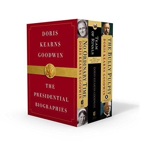 Book cover from Doris Kearns Goodwin: The Presidential Biographies: No Ordinary Time, Team of Rivals, The Bully Pulpit by Doris Kearns Goodwin