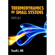 Thermodynamics of Small Systems, Parts I & II (Dover Books on Chemistry)