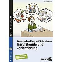 Berufskunde und -orientierung: Berufsvorbereitung an Förderschulen (7. bis 10. Klasse)