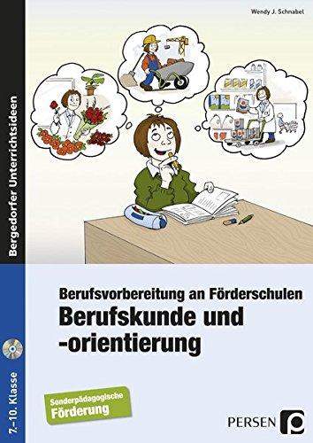 Berufskunde und -orientierung: Berufsvorbereitung an Förderschulen (7. bis 10. Klasse) Taschenbuch – 19. Oktober 2017 Wendy J. Schnabel 3834432776 AEVO Berufs- und Arbeitspädagogik