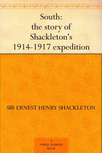 Descargar Libro South: The Story Of Shackleton's 1914-1917 Expedition Sir Ernest Henry Shackleton