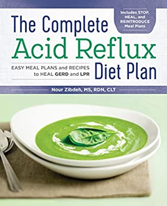 The Complete Acid Reflux Diet Plan: Easy Meal Plans & Recipes to Heal GERD and LPR (English Edition)