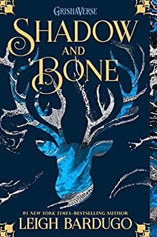 Shadow and Bone (The Grisha) by [Bardugo, Leigh]