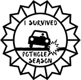 Pinterest Bathtubs I Survived Pothole Season Funny Removable Vinyl White / Black Bumper Sticker Decal for Cars and Trucks Perfect for Gift