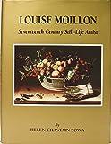Louise Moillon Seventeenth Century Still-Life Artist 9780966642407