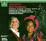 Donizetti - Don Pasquale / Hendricks · Bacquier · Canonici · Quilico · Schirrer · Opéra de Lyon · Ferro