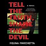 Tell the Truth, Shame the Devil | Melina Marchetta